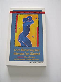 Book Title: I Am Becoming the Woman IVe Wanted