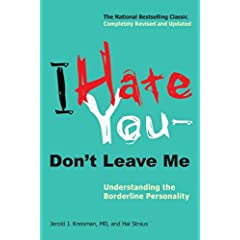 Learn more about the book, I Hate You, Don't Leave Me: Understanding the Borderline Personality