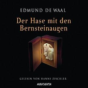 Der Hase mit den Bernsteinaugen Hörbuch