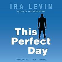 This Perfect Day   Livre audio Auteur(s) : Ira Levin Narrateur(s) : Kevin T. Collins