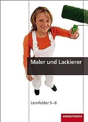 Maler und Lackierer: Lernfelder 5-8: Schülerband, 1. Auflage, 2008