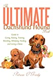 img - for The Ultimate Dachshund Hound Book: Guide to Caring, Raising, Training, Breeding, Whelping, Feeding, and Loving a Doxie book / textbook / text book