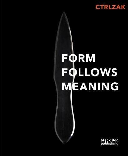 Form Follows Meaning: CTRLZAK pdf epub