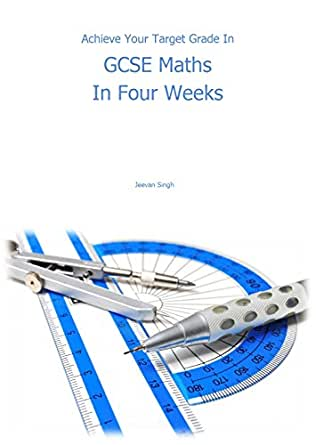 GCSE Maths In Four Weeks Revision Guide - Grades 9-1 1, Jeevan ...