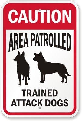 Precaución área patrullada trained Attack perros (con ...
