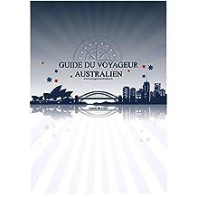 Guide du voyageur australien: Passez le cap et vivez votre rêve (French Edition)