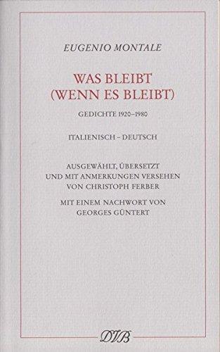 Was bleibt (wenn es bleibt): Gedichte 1920-1980. Ital. /Dt.