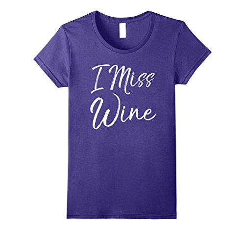 Womens I Miss Wine Shirt Funny Cute Pregnancy Alcohol Drinking Tee Small Purple (T-shirt Maternity Oven)