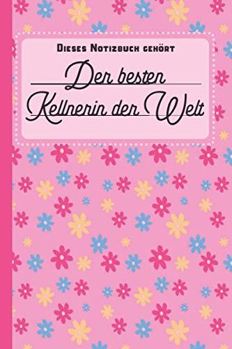 Dieses Notizbuch gehört der besten Kellnerin der Welt: blanko Notizbuch | Journal | To Do Liste für Kellner und Kellnerinnen - über 100 linierte ... Geschenkidee als Dankeschön (German Edition) (Herren Anzug-regeln)
