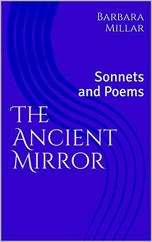 The Ancient Mirror : Sonnets and Poems