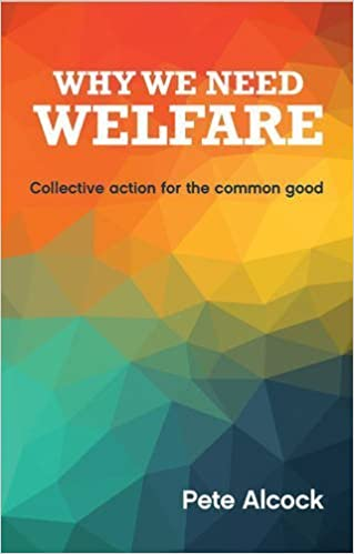 Why We Need Welfare: Collective Action for the Common Good by Pete Alcock (2016-04-20)
