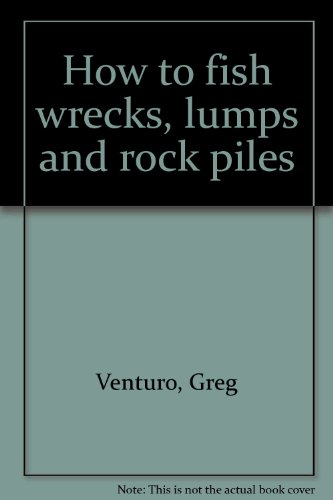 How To Fish Wrecks, Lumps and Rock Piles