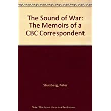 The Sound of War: Memoirs of a CBC Correspondent