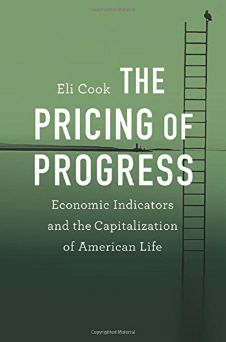 The Pricing of Progress: Economic Indicators and the Capitalization of American Life