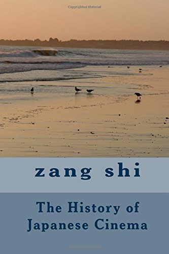 By Mr. Zang Shi The History of Japanese Cinema [Paperback] PDF