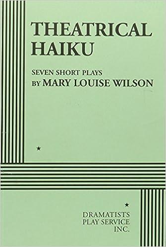 Download Theatrical Haiku - Acting Edition PDF, azw (Kindle), ePub, doc, mobi