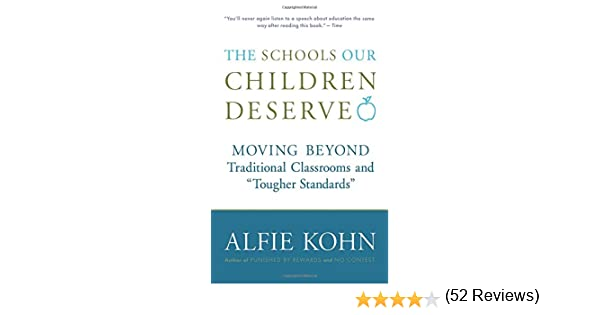 The Schools Our Children Deserve: Moving Beyond Traditional ...