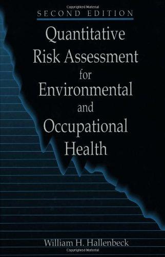 Quantitative Risk Assessment for Environmental and Occupational Health (Quantitative Risk)