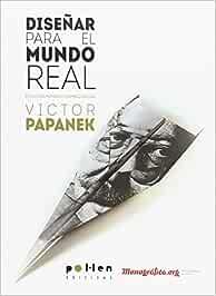Diseñar para El mundo real (Producció neta): Amazon.es: Papanek, Victor: Libros
