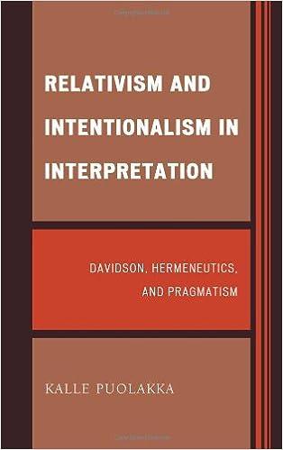 Ebooks à télécharger gratuitementRelativism and Intentionalism in Interpretation: Davidson, Hermeneutics, and Pragmatism by Kalle Puolakka iBook