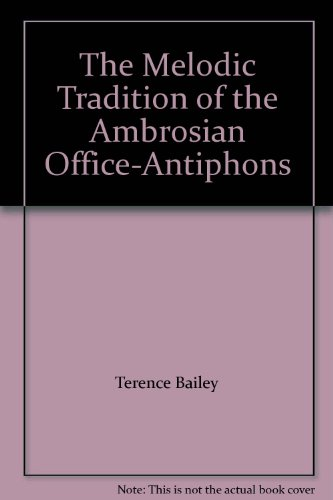 The Melodic Tradition of the Ambrosian Office-Antiphons