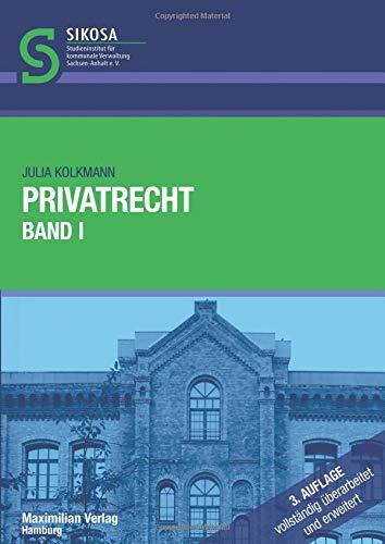 Privatrecht Band I (Schriftenreihe SIKOSA) Taschenbuch – 30. April 2018 Julia Kolkmann Maximilian Verlag 3786910316 Privatrecht / BGB