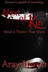 Blood Is Thicker Than Water (Next Of Kin) (Volume 1)