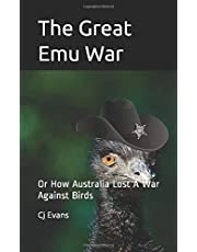 The Great Emu War: Or How Australia Lost A War Against Birds