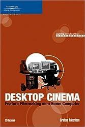 Desktop Cinema: Feature Filmmaking On a Home Computer (Aspiring Filmmaker's Library)