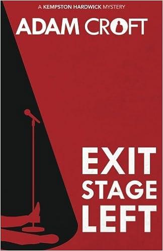 Exit Stage Left (Kempston Hardwick Mysteries Book 1)