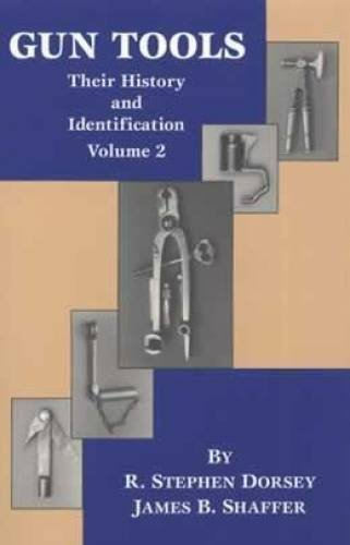 Gun Tools: Their History and Identification (Volume 2) by James B. Shaffer (1994-04-01)