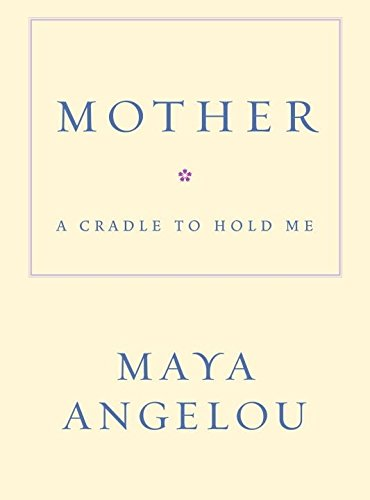 Mother: A Cradle to Hold Me (History Of Mothers Day)