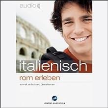 Audio Italienisch. Rom erleben Hörbuch von  div. Gesprochen von:  N.N.