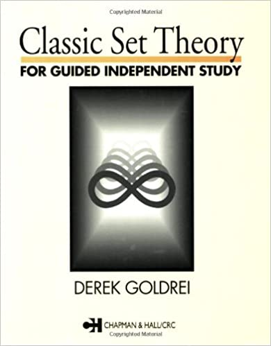 Classic Set Theory: For Guided Independent Study (Chapman & Hall Mathematics S) Ebook Rar