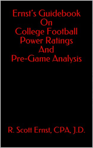 Ernst's Guidebook On College Football Power Ratings and Pre-Game Analysis