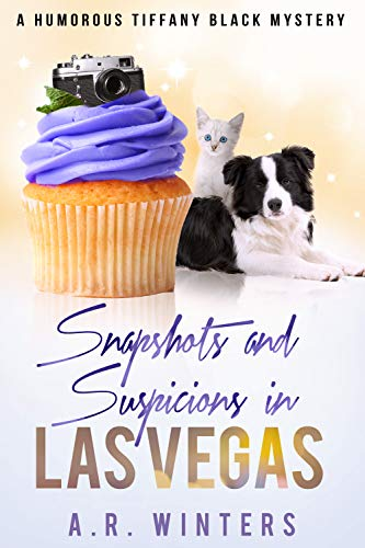 Snapshots and Suspicions in Las Vegas: A Tiffany Black Mystery (Tiffany Black Mysteries Book 18) by [Winters, A.R.]