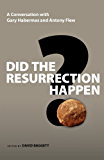 Did the Resurrection Happen?: A Conversation with Gary Habermas and Antony Flew (Veritas Books)