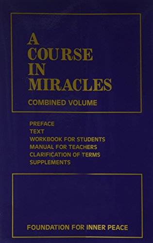 A Course in Miracles: Combined Volume (Vol. 1: A Course in Miracles; Vol. 2: Workbook for Students; Vol. 3: Manual for Teachers) (Best Way To Keep Squirrels Out Of Garden)