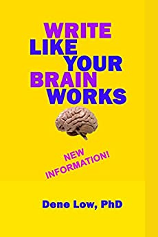 Write Like Your Brain Works: Innovative Writing System by [Low, Dene]