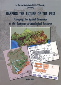 Descargar Libro Mapping The Future Of The Past: Managing The Spatial Dimension Of The European Archaeological Resource L. García Sanjuán