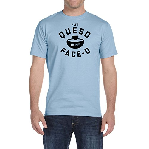 Put Queso In My Face OT Shirt Salsa Con Queso Food Lover Tee Food Chips Cheese (5XL, Light Blue)