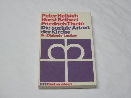 Die Soziale Arbeit Der Kirche. Ein Diakonie  Lexikon.