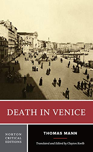 Death in Venice (A Norton Critical Edition) (Death In Venice And Seven Other Stories)