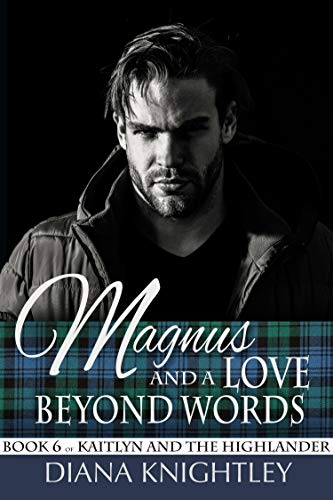 (Magnus and a Love Beyond Words (Kaitlyn and the HIghlander Book 6))