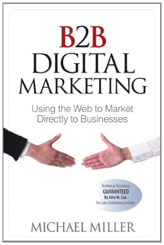 Download B2B Digital Marketing: Using the Web to Market Directly to Businesses (Que Biz-Tech) Pdf