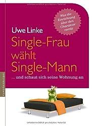 Single-Frau wählt Single-Mann: ... und schaut sich seine Wohnung an
