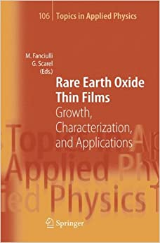 Rare Earth Oxide Thin Films: Growth, Characterization, and Applications (Topics in Applied Physics)
