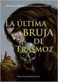 La última bruja de Trasmoz (Spanish) Hardcover – November 1, 2009
