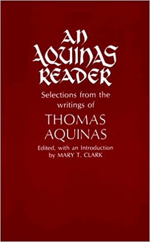 An Aquinas Reader: Selections from the Writings of Thomas Aquinas by Fordham University Press (1988-04-01)