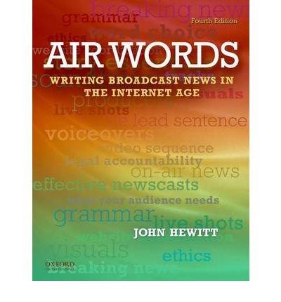 Read Online [(Air Words: Writing for Broadcast Media)] [Author: Professor Emeritus John Hewitt] published on (September, 2011) pdf